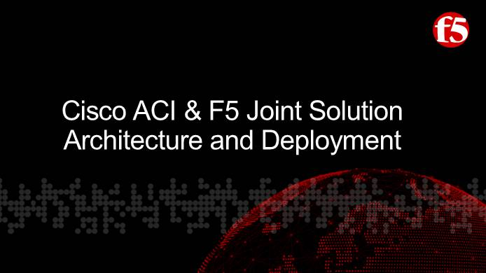 Webinar | Enable faster deployment of application services with Cisco and F5
