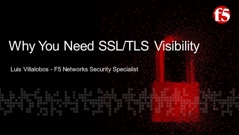 Webinar | Detecte las amenazas ocultas ¿Por qué necesita visibilidad SSL/TLS?