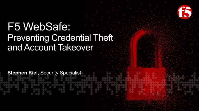 Preventing Credential Theft and Account Takeover with F5's WebSafe Fraud Protection Solution