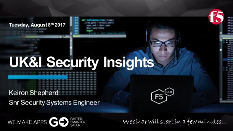 F5 Quarterly UKI Security Webinar