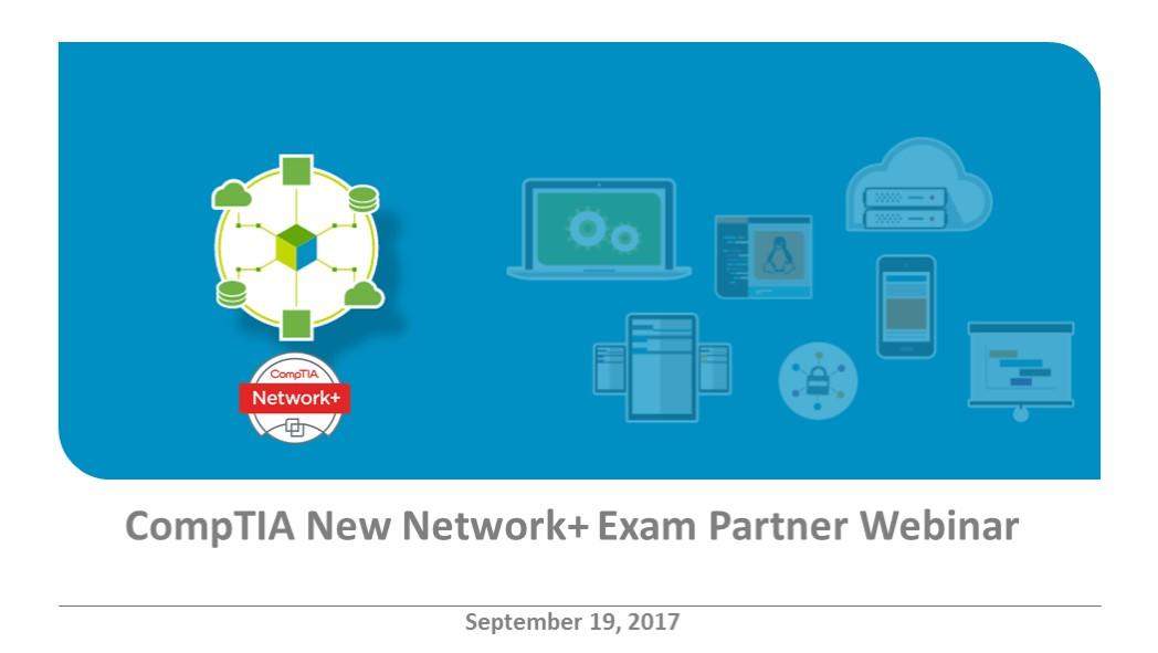 Network+ Exam N10-007 Partner Webinar