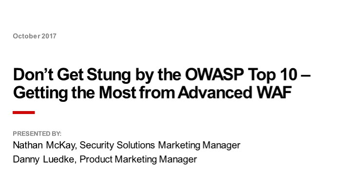 Don't Get Stung by the OWASP Top 10 – Getting the Most from Advanced WAF Webinar