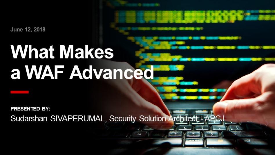 F5 Webinar: Why Advanced Application Threats Require an Advanced WAF