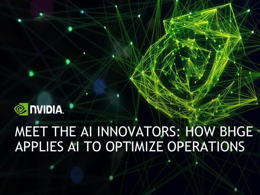 Meet the AI Innovators: How BHGE Applies AI to Optimize Operations