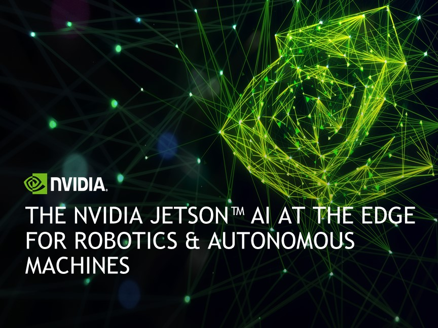 The NVIDIA Jetson™ AI at the Edge for Robotics & Autonomous Machines