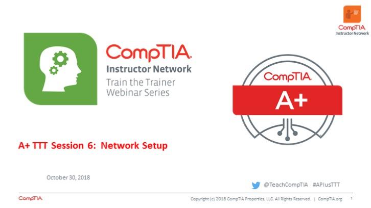 A+ Core 1 TTT Session 7: Network Setup