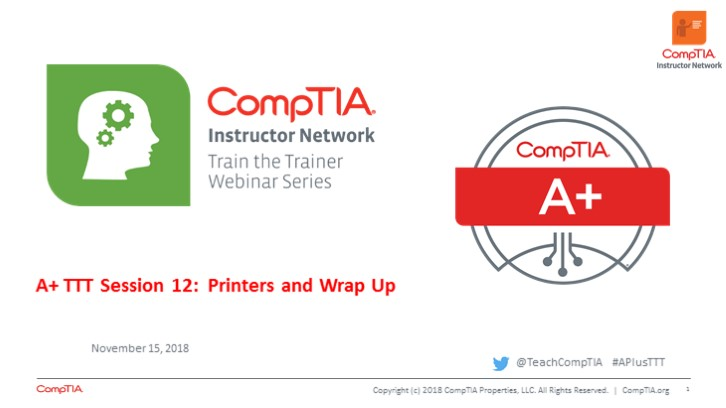 A+ Core 1 TTT Session 12: Printers, Series Wrap Up