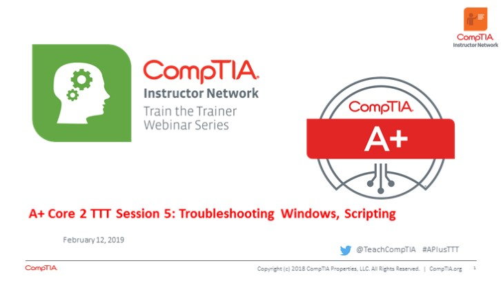 A+ Core 2 TTT Session 5: Troubleshooting Windows, Scripting