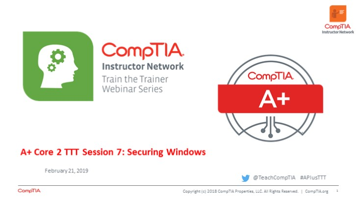 A+ Core 2 TTT Session 7: Securing Windows