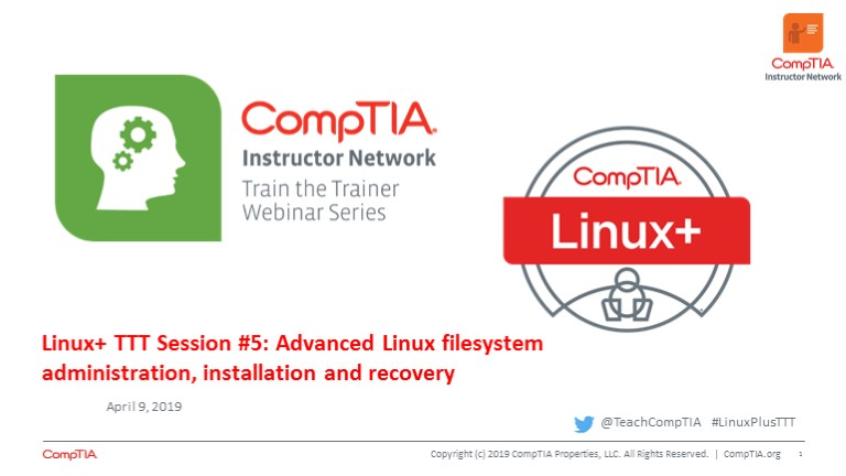 Linux+ TTT Session 5: Advanced Linux Filesystem Administration, Installation and Recovery