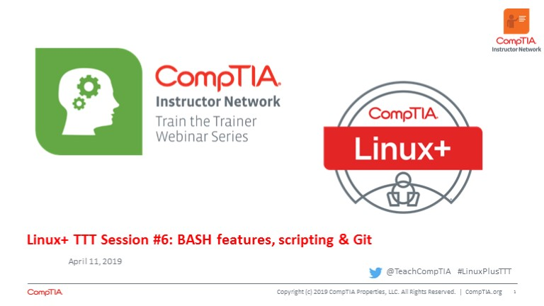 Linux+ TTT Session 6: BASH Features, Scripting and Git
