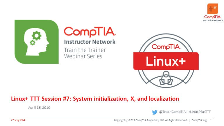 Linux+ TTT Session 7: System Initialization, X, and Localization