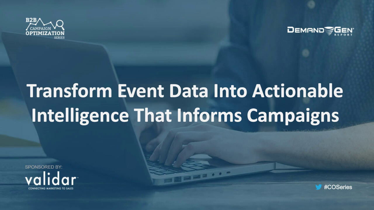 Transform Event Data Into Actionable Intelligence That Informs Campaigns