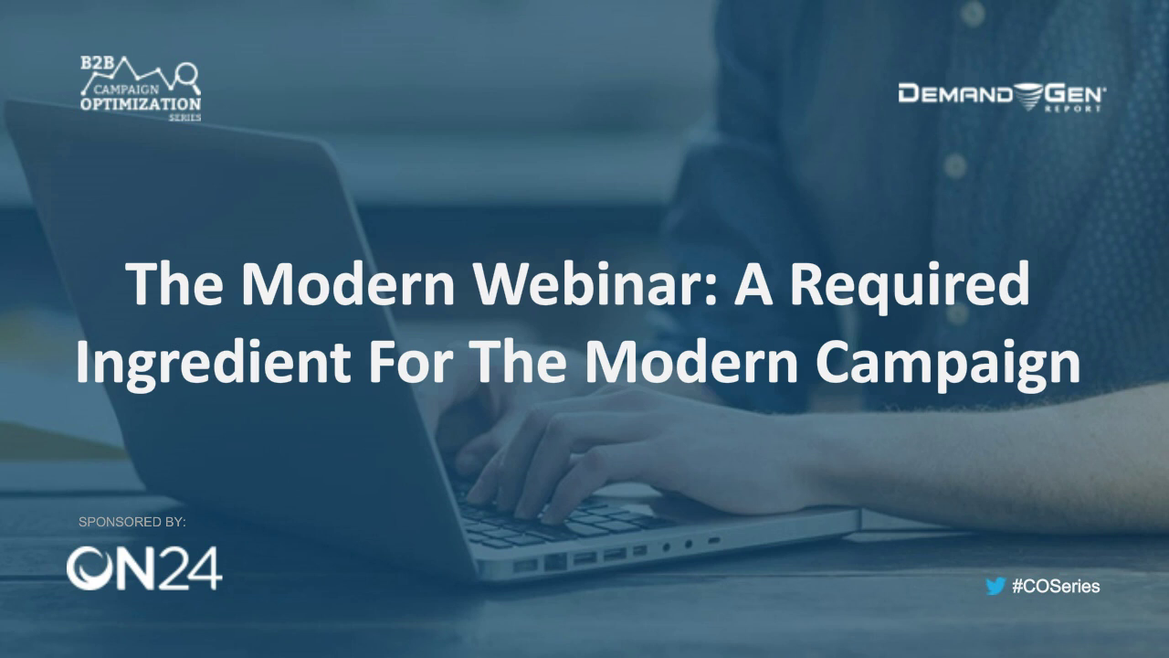 The Modern Webinar - A Required Ingredient For The Modern Campaign