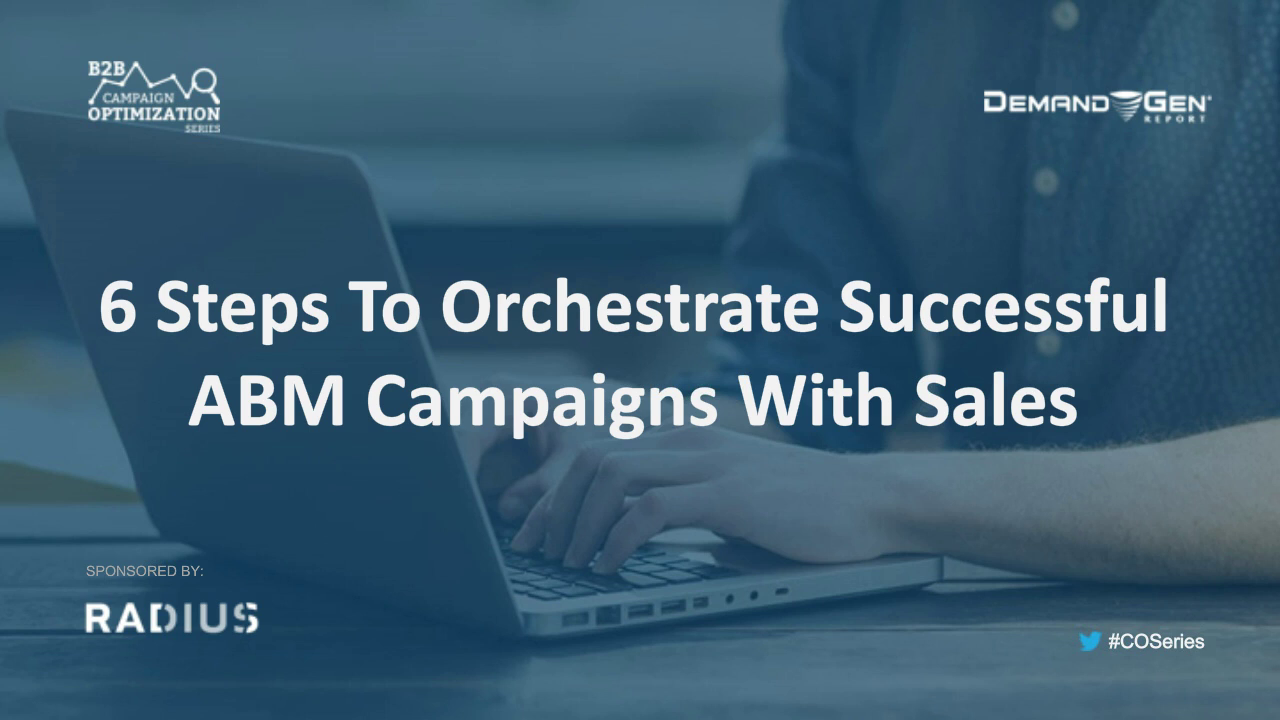 6 Steps to Orchestrating Successful ABM Campaigns with Sales