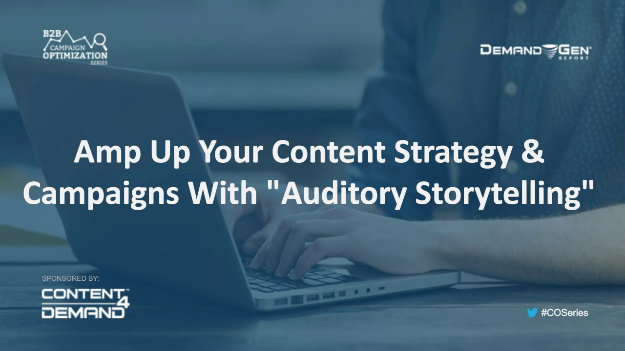 Amp Up Your Content Strategy & Campaigns with Auditory Storytelling
