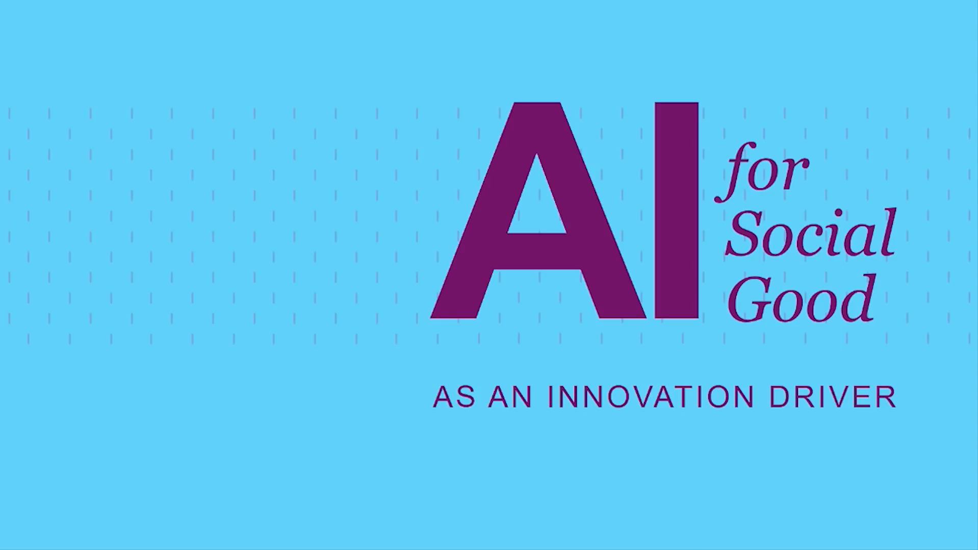 AI for Social Good as an Innovation Driver - 50 Minutes